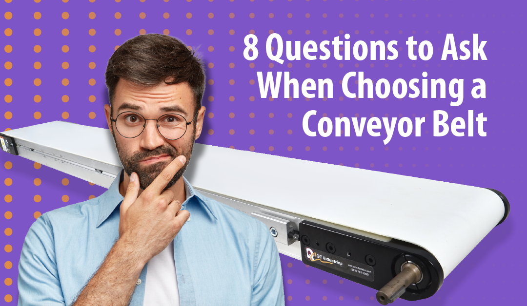 8 Questions to Ask When Choosing a Conveyor Belt